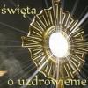 Msza święta z modlitwą o uzdrowienie